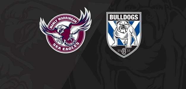 Round 22 Full Match Replay: Sea Eagles v Bulldogs