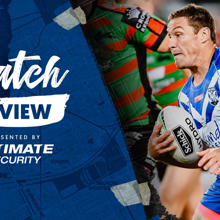 Ultimate Security Match Review: Bulldogs vs Rabbitohs