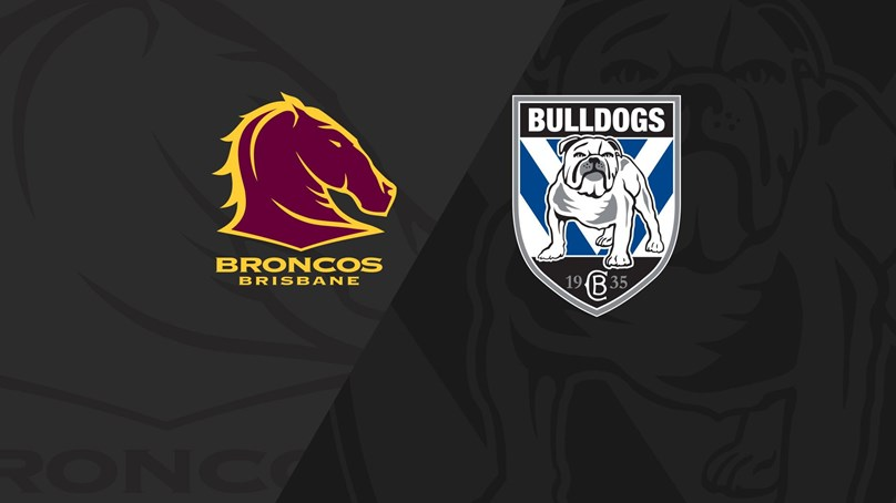 Full Match Replay: Broncos v Bulldogs - Round 3, 2021